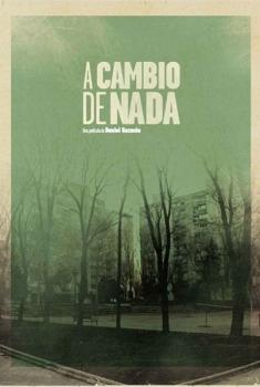 A cambio de nada  (2013)