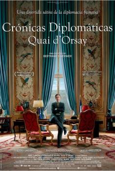 Crónicas diplomáticas. Quai d'Orsay (2014)