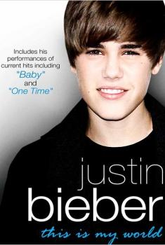 Justin Bieber: Este es mi mundo  (2011)