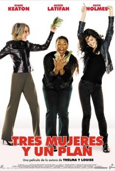 Tres mujeres y un plan  (2008)