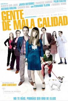 Gente de mala calidad  (2008)