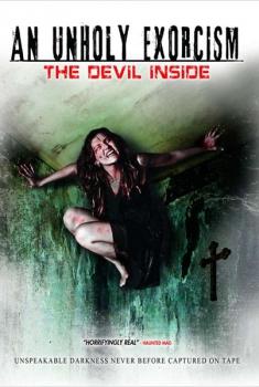 An Unholy Exorcism: The Devil Inside  (2008)