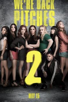 Dando la Nota 2 (Pitch Perfect 2) (2015)