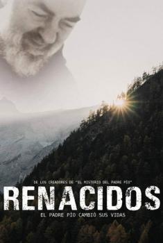 Renacidos. El Padre Pío cambió sus vidas (2020)